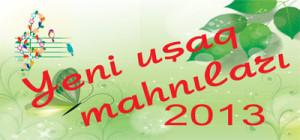 Yeni_Ushaq_Mahnilari_2013